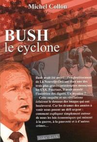 Bush : Le cyclone