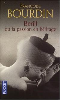 Bérill ou la passion en héritage