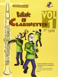 Ballade en Clarinettes Premier Cycle Vol 1 (+ 1 CD)