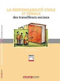 Le responsabilité civile et pénale des travailleurs sociaux