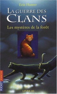 La guerre des clans, Tome 3 : Les mystères de la fôret