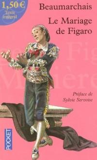 La folle Journée ou le Mariage de Figaro : Précédé de la préface de l'auteur de 1785
