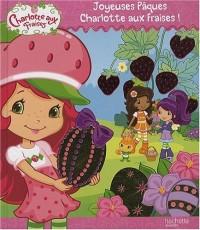 Joyeuses Pâques Charlotte aux Fraises !