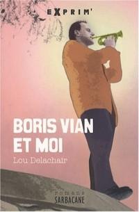 Boris Vian & moi