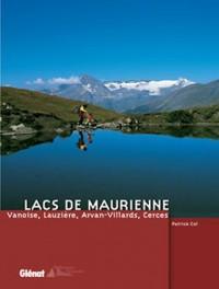 Lacs de Maurienne : Vanoise, Lauzière, Arvan-Villards, Cerces