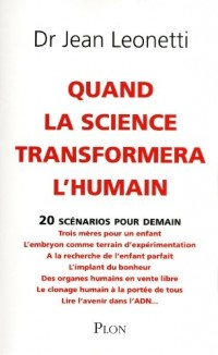 Quand la science transformera l'humain