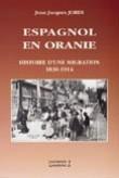 Espagnol en Oranie : histoire d'une migration 1830-1914