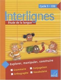 Interlignes CE2 : Etude de la langue