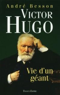 Victor Hugo : Vie d'un géant