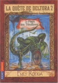 La quête de Deltora 2, Tome 3 : Le Pays des Ténèbres