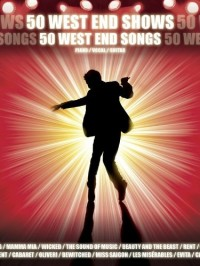 50 West End Shows - 50 West End Songs. Partitions pour Piano, Chant et Guitare