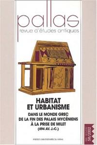 Pallas, N° 58/2002 : Habitat et urbanisme dans le monde grec de la fin des palais mycéens à la prise de Millet (494 avant J-C) : Table ronde ... à Toulouse les 9-10 mars 2001 par le GRACO