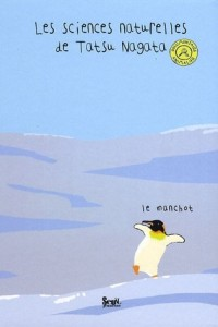 Le Manchot. Les sciences naturelles de Tatsu Nagata