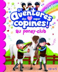 Les aventures des super copines ! : Au poney-club