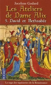 Les Ateliers de Dame Alix, Tome 5 : David et Bethsabée