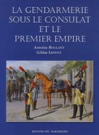 La gendarmerie sous le Consulat et le premier Empire