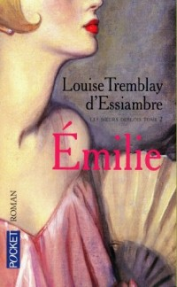 Les soeurs Deblois, tome 2 : Emilie