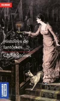 Histoires de fantômes : Edition bilingue français-anglais