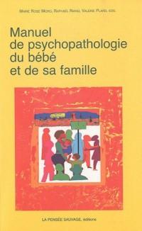 Manuel de psychopathologie du bébé et de sa famille