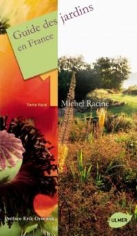 Guide des jardins en France : Tome 1, Nord