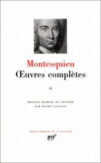 Montesquieu : Oeuvres complètes, tome II