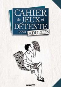 Cahier de jeux et détente pour adultes