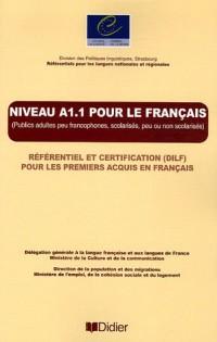 Niveau A1.1 pour le français : Référentiel et certification (DILF) pour les premiers acquis en français