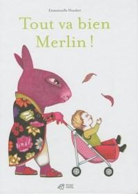 Tout va bien Merlin !