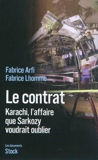 Le contrat: Karachi, l'affaire que Sarkozy veut oublier
