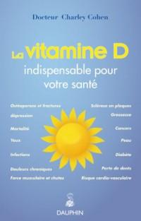 La vitamine D : Les bienfaits de la vitamine du soleil sur notre santé