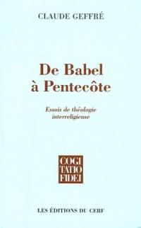 De Babel à Pentecôte : Essais de théologie interreligieuse