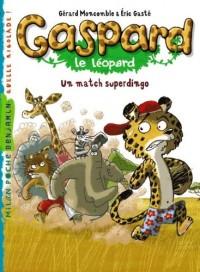Gaspard le léopard, tome 1 : Un match superdingo