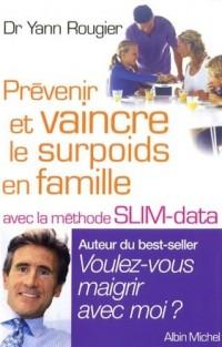 Prévenir et vaincre le surpoids en famille : Avec la méthode SLIM-Data