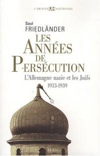 Les Années de persécution - L'Allemagne nazie et les Juifs (1933-1939) (1)