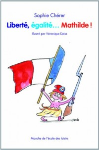 Liberté égalité Mathilde