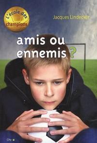 L'école des champions, Tome 3 : Amis ou ennemis ?