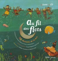 Au fil des flots : 29 Chansons de la mer (1CD audio)