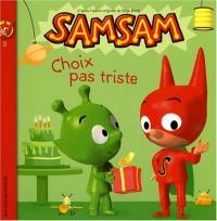 Samsam, Tome 3 : Choix pas triste