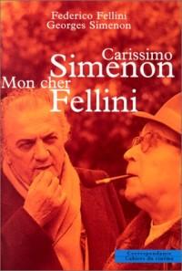 Carissimo Simenon : Mon cher Fellini