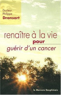 Renaitre a la vie pour guérir d'un cancer