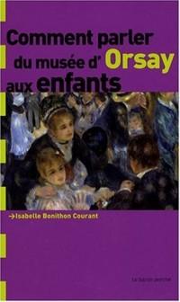 Comment parler du Musée d'Orsay aux enfants