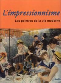 L'impressionnisme : Les peintres de la vie moderne