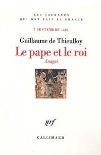 Le pape et le roi : 7 septembre 1303