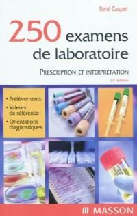 250 examens de laboratoire - Prescription et interprétation (Ancien Prix éditeur : 42 euros)