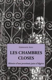 Les chambres closes : Histoire d'une prostituée juive d'Algérie
