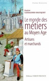 Le monde des métiers au Moyen Age : Artisans et marchands