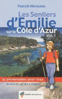 Les sentiers d'Emilie sur la Côte d'Azur : Volume 1, De Saint-Cyr-sur-Mer à Estérel