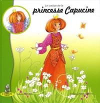 Le cactus de la princesse Capucine