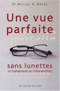 Une vue parfaite sans lunettes : Ni traitement, ou intervention