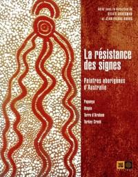 La résistance des signes : Peintres aborigènes d'Australie